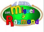 A reír con Miguel y Raymond